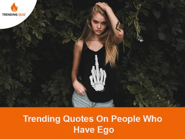 Quotes On People Who Have Ego