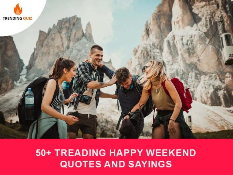 Treading Happy Weekend Quotes And Sayings