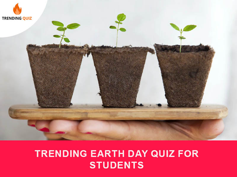 Trending Earth Day Quiz For Students