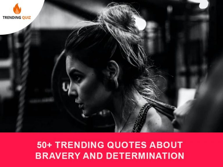 Trending Quotes About Bravery And Determination