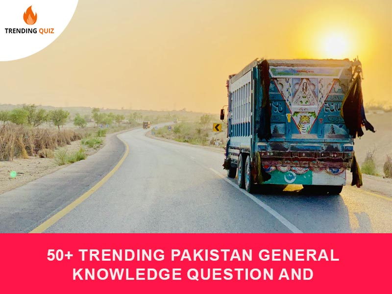 50+ Trending Pakistan General Knowledge Question And Answer