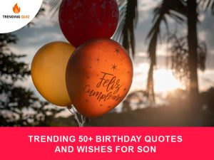 Birthday Quotes And Wishes For Son