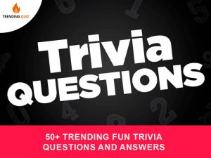 Trending Fun Trivia Questions And Answers Printable