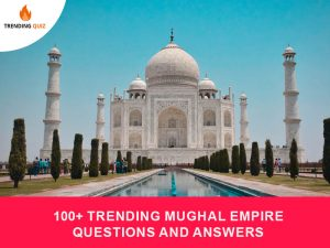 Trending Mughal Empire Questions And Answers