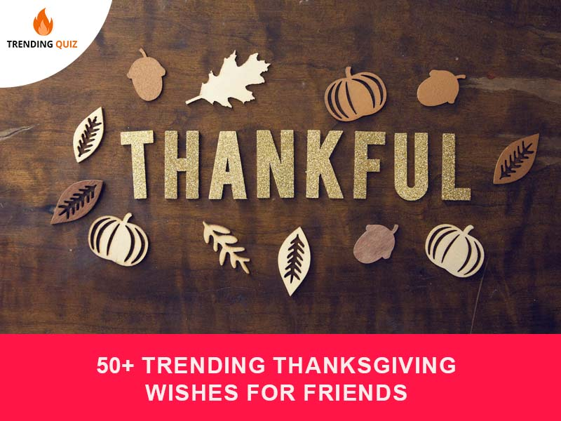 50+ Trending Thanksgiving Wishes For Friends