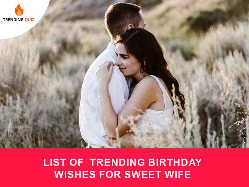 List Of Trending Birthday Wishes For Sweet Wife