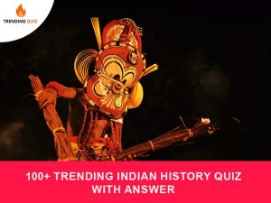 Trending Indian History Quiz With Answer