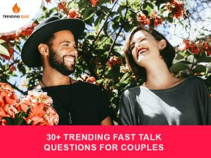 30+ Trending Fast Talk Questions For Couples