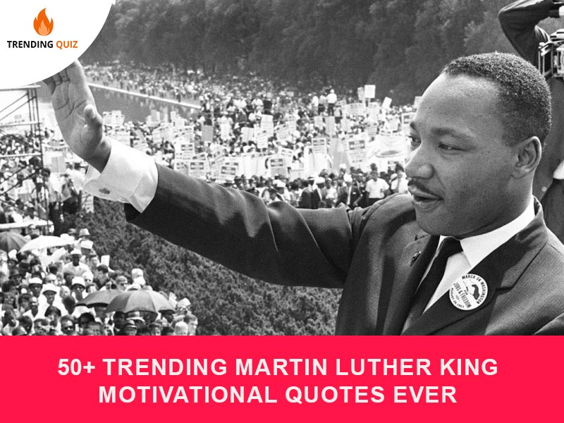Trending Martin Luther King Motivational Quotes Ever
